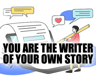 You are the writer of our own story