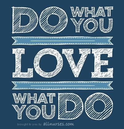 do-what-you-love-what-you-do.jpg.d414e9df3e770dae3094bd6f054aee3c.jpg