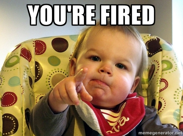 youre-fired-baby.jpg.0f1369173b27f9468120be88d41cd0b3.jpg