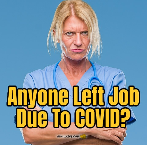 anyone-left-nursing-job-due-to-covid.jpg.b3dbe5951dd45136746c9b13feb53399.jpg