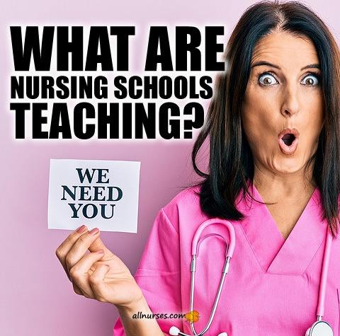 what-are-nursing-schools-teaching.jpg.6c108591d27fecd76fd4d8e6893ee88d.jpg