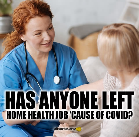 has-anyone-left-home-health-job-cause-of-covid.jpg.8e8c8c229a86299086b82eff72587720.jpg
