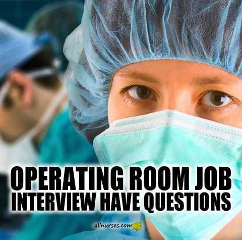 operating-room-job-interview-have-questions.jpg.40d289e2c9f7c57d635aa9af3ce1d4dc.jpg