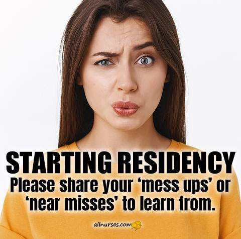 starting-residency-share-mess-ups-near-misses-to-learn-from.jpg.6836bddcd6293ad2f0df91aff727dd27.jpg