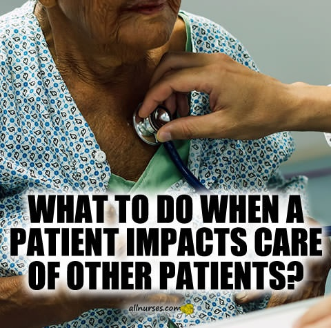 what-to-do-when-a-patient-impacts-care-of-other-patients.jpg.080361db6a23e1b974e61761b740a957.jpg