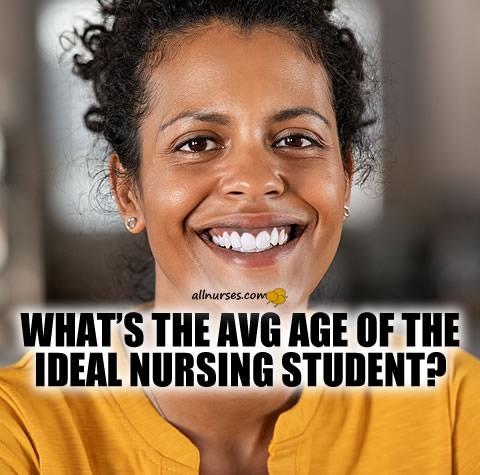 whats-avg-age-of-ideal-nursing-student.jpg.132551c4c65b78ceb3365370b1dbd582.jpg