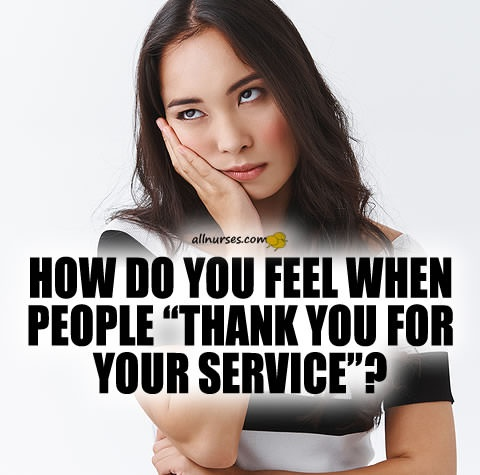how-do-you-feel-when-people-thank-you-for-your-service.jpg.d42bec0bb5d8f55216d5ec6bc327e3d7.jpg