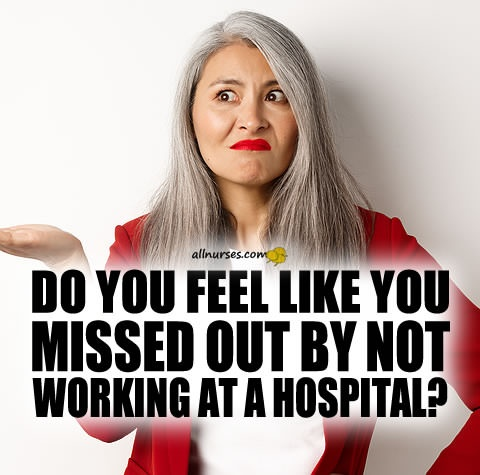 do-you-feel-like-you-missed-out-by-not-working-in-hospital.jpg.bced8975a40ec76a33fbba601e9c6033.jpg