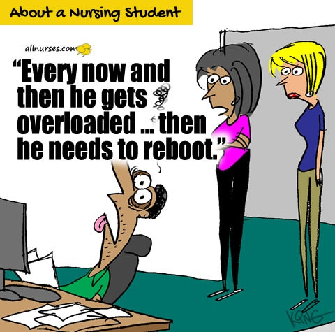 nursing-student-overload-reboot.jpg.fe6abe9683642e7f08840702b548f3b9.jpg