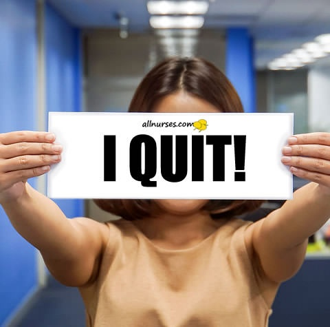 quitting-nursing-job.jpg.e739d3c54c503d6265c97025108d5005.jpg