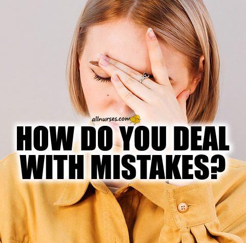 how-do-you-deal-with-nursing-mistake.jpg.24756960388fbe4b4575554e46a64613.jpg