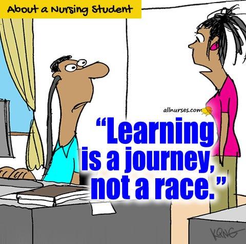 learning-is-a-journey-not-a-race-nursing-student.jpg.1e6a18d5e1d6a02e5848080237497e8a.jpg