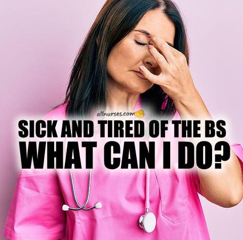 nurse-sick-tired-bs-what-can-she-do.jpg.abc95a168d8457764d1eb863aec32ffe.jpg