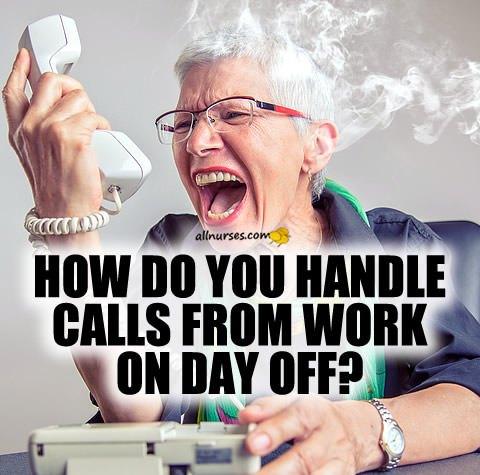 how-nurses-handle-work-calls-day-off.jpg.410a5e88b1e7c2814a7623a59795dea8.jpg