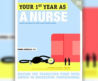 View the product Your First Year as a Nurse: Making the Transition from Total Novice to Successful Professional