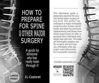 View the product How to Prepare for Spine or Other Major Surgery: A guide by someone who has really been through it
