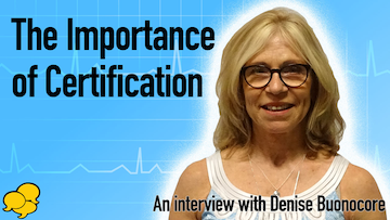 Why is Nursing Certification Important?- Interview with Denise Buonocore