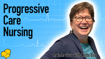 Progressive Care Nursing - Interview with Linda Bay