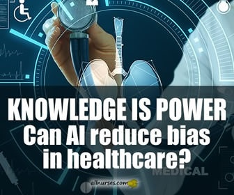 Bias in Artificial Intelligence: What Nurse Leaders Need to Know | Knowledge Brush-Up