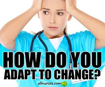 Upside of Changes: Nurses Make the Best of Change