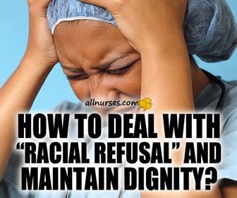 Racial Refusals In Nursing