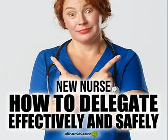 Delegation: Helping New Nurses Transition into Practice