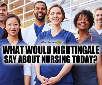 The Inspirations of Florence Nightingale: Nurses Advocate For Change in a Time of Crisis