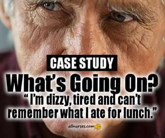 """""""I'm Dizzy, Tired and Can't Remember What I Ate for Lunch"""": What's Going on Here?   Case Study"""